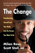The Change: Transforming Yourself and Your Body into the Person You Want to Be