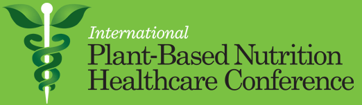 International Plant Based Nutrition Healthcare Conference
